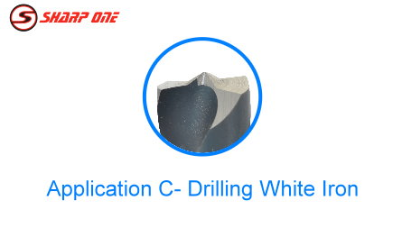 Application -Drilling white iron C
