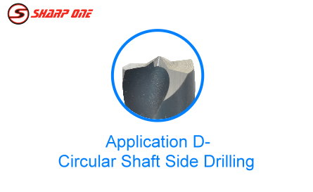 Application -Circular shaft side drilling D